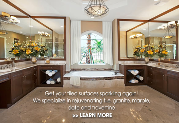 Get your tiled surfaces sparkling again! We specialize in rejuvenating tile, granite, marble, slate and travertine.